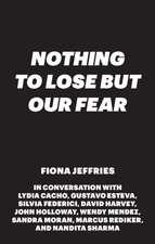 Nothing to Lose But Our Fear