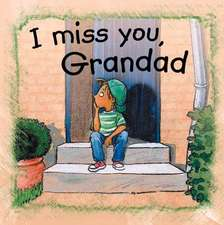 I Miss You, Grandad:  The Adventures and Letters of a Soldier in France, Salonika and Palestine