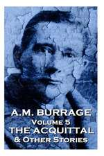 A.M. Burrage - The Acquital & Other Stories