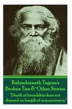 Rabindranath Tagore's Broken Ties & Other Stories