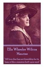 Ella Wheeler Wilcox's Maurine