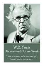 W.B. Yeats - Discoveries & Other Works