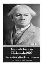 Jerome K. Jerome - Idle Ideas in 1905
