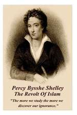 Percy Bysshe Shelley - The Revolt of Islam
