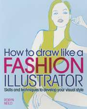 How to Draw Like a Fashion Illustrator
