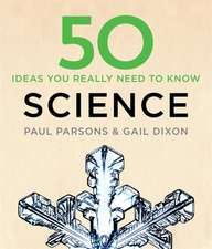 Dixon, G: 50 Science Ideas You Really Need to Know