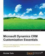 Microsoft Dynamics Crm Customization Essentials:  Building Apps with Html5 Websockets