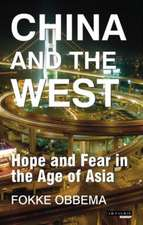 China and the West: Hope and Fear in the Age of Asia