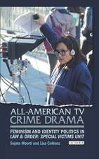 All-American TV Crime Drama: Feminism and Identity Politics in Law and Order: Special Victims Unit
