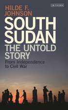 South Sudan: The Untold Story from Independence to Civil War