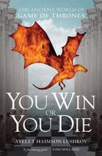 You Win or You Die:  The Ancient World of Game of Thrones