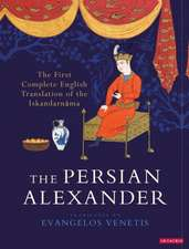 The Persian Alexander: The First Complete English Translation of the Iskandarnama
