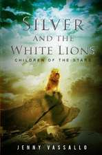 Silver and the White Lions: Children of the Stars