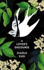 Guo, X: A Lover's Discourse