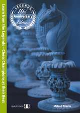 Learn from the Legends: Chess Champions at their Best: 10th Anniversary Edition