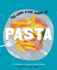 Caldesi, G: The Long and the Short of Pasta