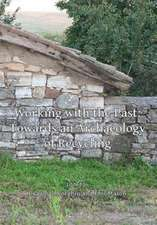Working with the Past: Towards an Archaeology of Recycling