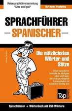 Sprachfuhrer Deutsch-Spanisch Und Mini-Worterbuch Mit 250 Wortern