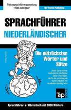 Sprachfuhrer Deutsch-Niederlandisch Und Thematischer Wortschatz Mit 3000 Wortern