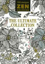 Zen Coloring - The Ultimate Collection