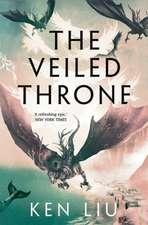 Liu, K: The Veiled Throne