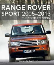 Range Rover Sport 2005 - 2013: The Complete Story