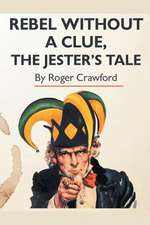 Rebel Without a Clue, the Jester's Tale