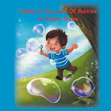 Tommy in the Land of Bubbles
