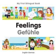 My First Bilingual Book - Feelings - German-english