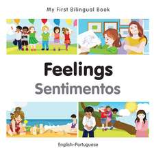 My First Bilingual Book - Feelings - Portuguese-english