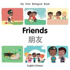 My First Bilingual Book-Friends (English-Chinese)