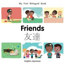 My First Bilingual Book-Friends (English-Japanese)