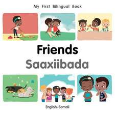 My First Bilingual Book-Friends (English-Somali)