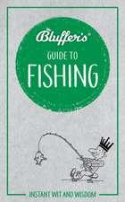 BLUFFERS GUIDE TO FISHING