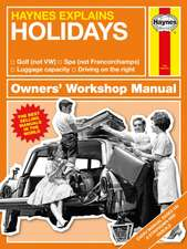 Haynes Explains: Holidays Owners' Workshop Manual: Golf (Not Vw) * Spa (Not Francorchamps) * Luggage Capacity * Driving on the Right