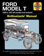 Ford Model T Enthusiasts' Manual: 1908 to 1927 - An Insight Into the Design, Production and Ownership of the Car That Introduced Motoring to the Masse
