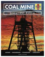 Coal Mine Operations Manual: History * Engineering * Technology * Safety