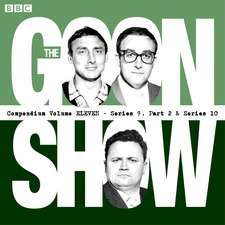 The Goon Show Compendium: Volume 11 (Series 9, Pt 2 & Series 10)