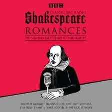 Classic BBC Radio Shakespeare: Romances