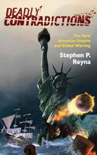 Deadly Contradictions:  The New American Empire and Global Warring