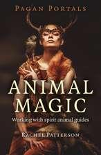 Pagan Portals – Animal Magic – Working with spirit animal guides