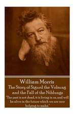 William Morris - The Story of Sigurd the Volsung and the Fall of the Niblungs