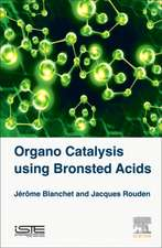 Organo Catalysis Using Bronsted Acids