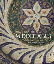 NEW VIEWS OF THE MIDDLE AGES