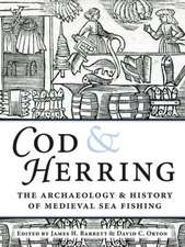 Cod and Herring:  The Archaeology and History of Medieval Sea Fishing