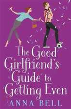 The Good Girlfriend's Guide to Getting Even