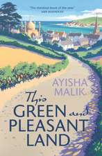 Malik, A: This Green and Pleasant Land