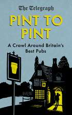 Pint to Pint: A Crawl Around Britain's Best Pubs