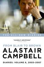 Diaries: From Blair to Brown, 2005 - 2007