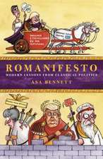 Romanifesto: Modern Lessons from Classical Politics